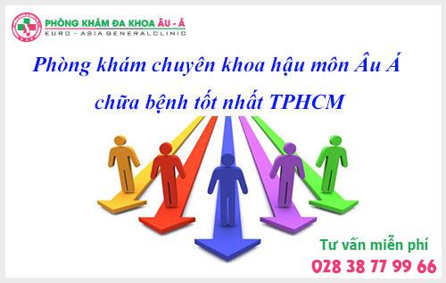 Phòng khám chuyên khoa hậu môn Âu Á chữa bệnh tốt nhất TPHCM